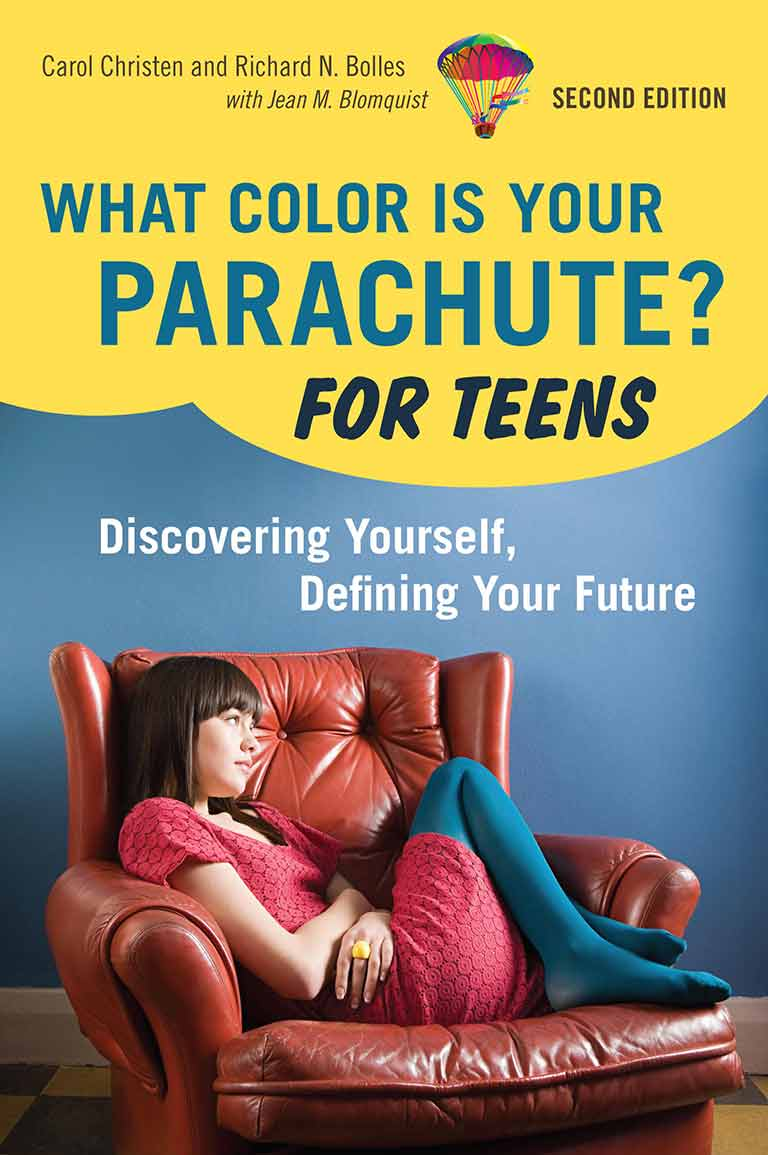 What Color Is Your Parachute? For Teens by Carol Chisten and Richard N. Bolles